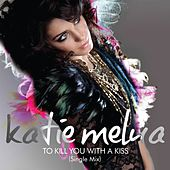 To Kill You With A Kiss von Katie Melua