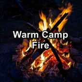 Warm Camp Fire by Christmas Songs