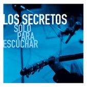Solo Para Escuchar by Los Secretos