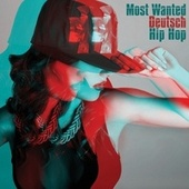 Most Wanted Deutsch Hip Hop von Various Artists