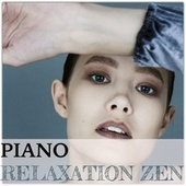Piano Relaxation Zen by Various Artists
