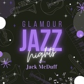 Glamour Jazz Nights with Jack Mcduff van Jack McDuff