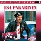 20 Suosikkia / Rokki on poikaa von Esa Pakarinen