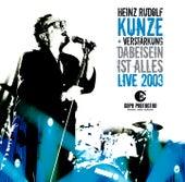 Dabeisein ist alles - Live 2003 de Heinz Rudolf Kunze