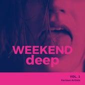 Weekend Deep, Vol. 1 by Various Artists