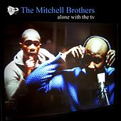 Alone With The TV (CD1) de The Mitchell Brothers