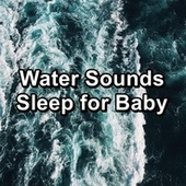 Water Sounds Sleep for Baby by Spa Music (1)