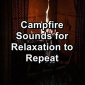 Campfire Sounds for Relaxation to Repeat de Christmas Songs
