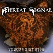 Through My Eyes by Threat Signal