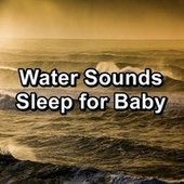 Water Sounds Sleep for Baby von Relaxing Music (1)