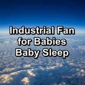 Industrial Fan for Babies Baby Sleep von White Noise Sleep Therapy