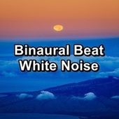 Binaural Beat White Noise by Brown Noise