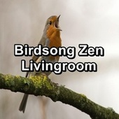 Birdsong Zen Livingroom by Spa Relax Music