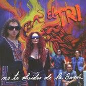 No te olvides de la banda by El Tri