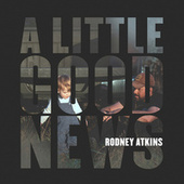 A Little Good News de Rodney Atkins