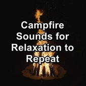 Campfire Sounds for Relaxation to Repeat von Christmas Hits
