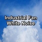 Industrial Fan White Noise by White Noise Sleep Therapy