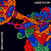 Jazz Room Background - Slow Jazz Instrumental Music for Good Mood de Various Artists