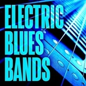 Electric Blues Bands von Various Artists