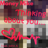 Thinking About You by Money Mike