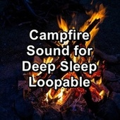 Campfire Sound for Deep Sleep Loopable by Spa Relax Music