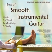 Best of Smooth Instrumental Guitar Music for Work, Productivity & Study van Various Artists