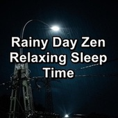 Rainy Day Zen Relaxing Sleep Time by Sleep Sounds