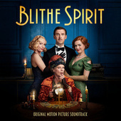 Blithe Spirit (Original Motion Picture Soundtrack) by Various Artists
