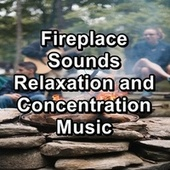 Fireplace Sounds Relaxation and Concentration Music de Yoga