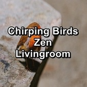 Chirping Birds Zen Livingroom by Spa Music (1)