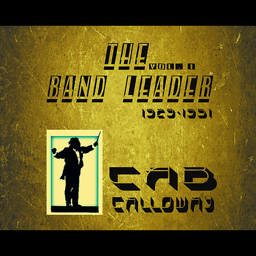 The Band Leader 1929-1931, Vol. 1 (Remastered) by Cab Calloway