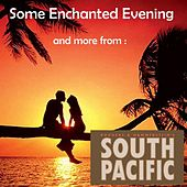 Some Enchanted Evening , and More from South Pacific von The Broadway Performers