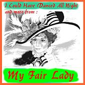 I Could Have Danced All Night, and More from My Fair Lady von The Broadway Performers