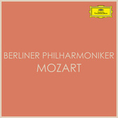 Berliner Philharmoniker plays Mozart von Berliner Philharmoniker