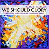 We Should Glory, Vol. 1 by Bob Hurd