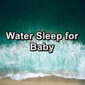 Water Sleep for Baby by Dr. Meditation