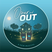 Over and Out (A New Musical) by AVERNO