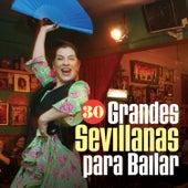 30 Grandes Sevillanas para Bailar by Various Artists