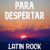 Para Despertar: Latin Rock by Various Artists