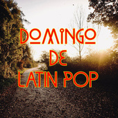 Domingo De Latin Pop by Various Artists