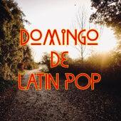 Domingo De Latin Pop by Various Artists