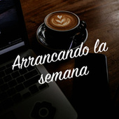 Arrancando la semana by Various Artists