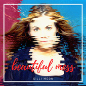 Beautiful Mess, Vol. 1 by Gilli Moon