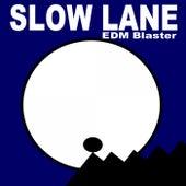 Slow Lane (Original Radio Version & Extended EDM Mix) by EDM Blaster
