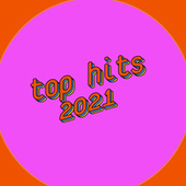 Top Hits 2021 von Various Artists