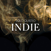 Sólo quiero INDIE by Various Artists