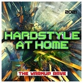 Hardstyle at Home 2021: The Warmup Rave von Various Artists