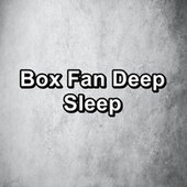 Box Fan Deep Sleep by White Noise Sleep Therapy