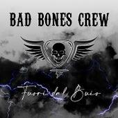 Fuori dal buio di Bad Bones Crew
