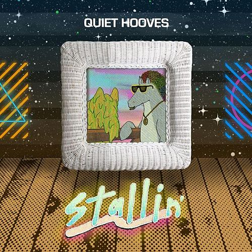 Stallin' by Quiet Hooves